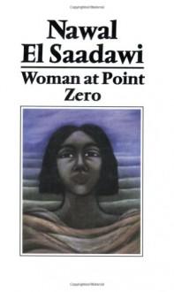 Woman at Point Zero - Nawal El Saadawi, Sherif Hetata