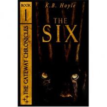 The Six (The Gateway Chronicles #1) - K.B. Hoyle