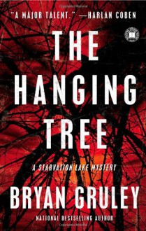 The Hanging Tree: A Starvation Lake Mystery (Starvation Lake Mysteries) - Bryan Gruley
