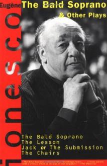 The Bald Soprano and Other Plays - Eugène Ionesco, Donald Merriam Allen