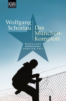 Das München Komplott - Wolfgang Schorlau