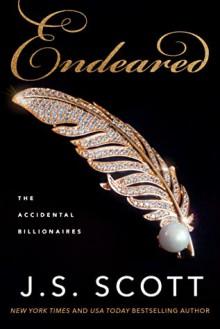 Endeared (The Accidental Billionaires #5) - J.S. Scott