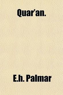 Quar'an. - E.H. Palmar