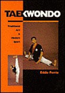 Taekwondo - Trad Art/ Modern Sport-P - Eddie Ferrie