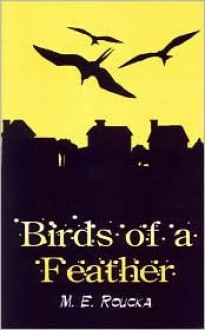 Birds of a Feather - M. E. Roucka