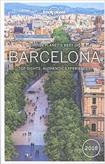 Lonely Planet Best of Barcelona 2018 (Travel Guide) - Lonely Planet