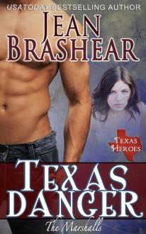 Texas Danger (Texas Heroes: The Marshalls #3) - Jean Brashear