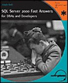 SQL Server 2000 Fast Answers for Dbas and Developers, Signature Edition: Signature Edition - Joseph Sack