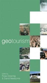 Geotourism - David Newsome, Ross Dowling