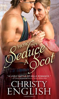 How to Seduce a Scot (Broadswords and Ballrooms) - Christy English