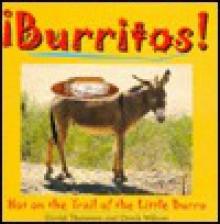 Burritos! Hot on the Trail of the Little Burro - David Thomsen, Derek Wilson