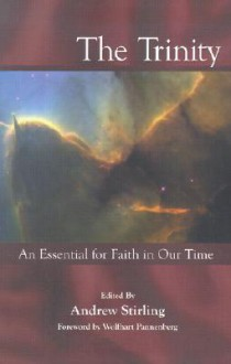 The Trinity: An Essential For Faith In Our Time - Andrew Stirling