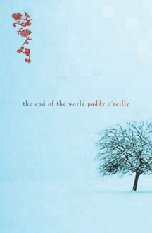 The End of the World - Paddy O'Reilly