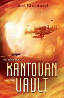 Kantovan Vault: (The Spiral Wars Book 3) - Joel Shepherd