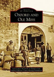 Oxford and Ole Miss (Images of America) - Jack Lamar Mayfield, Oxford-Lafayette County Heritage Foundation