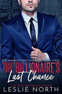 The Billionaire's Last Chance - Leslie North
