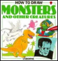 How to Draw Monsters: And Other Creatures - Cheryl Evans