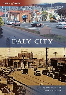 Daly City (Then and Now) (Then & Now (Arcadia)) - Bunny Gillespie, Dave Crimmen