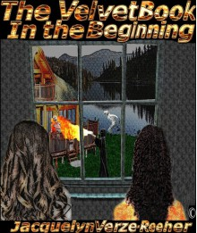The Velvet Book: In the Beginning - Jacquelyn Verze-Reeher