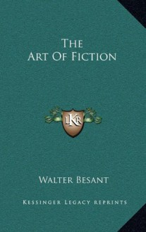 The Art Of Fiction - Walter Besant