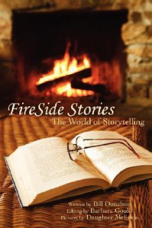 Fireside Stories: The World of Storytelling - Bill Donahue