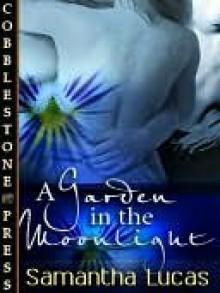 A Garden in Moonlight - Samantha Lucas