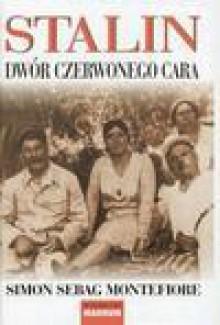 STALIN DWÓR CZERWONEGO CARA - Simon Sebag Montefiore
