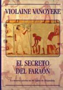 El secreto del Faraón - Violaine Vanoyeke