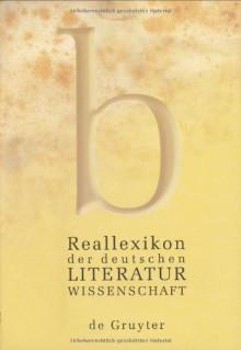 Reallexikon Der Deutschen Literaturwissenschaft: Neubearbeitung Des Reallexikons Der Deutschen Literaturgeschichte Band 2: H-O - Gemeinsam Braungart, Jan-Dirk Müller