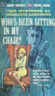 Who's Been Sitting in My Chair? - Charlotte Armstrong