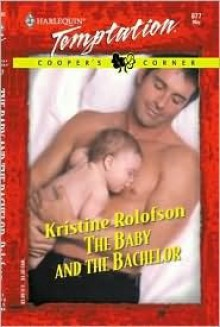 The Baby and the Bachelor (Cooper's Corner prequel 2) - Kristine Rolofson