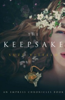 The Keepsake: An Empress Chronicles Book (The Empress Chronicles) (Volume 2) - Suzy Vitello
