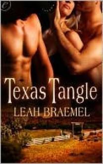 Texas Tangle (Tangled #1) - Leah Braemel