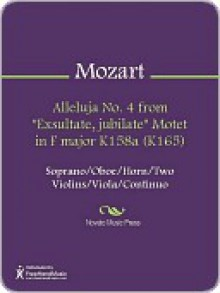 "Alleluja No. 4 from ""Exsultate, jubilate"" Motet in F major K158a (K165) - Wolfgang Amadeus Mozart"