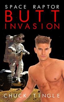Space Raptor Butt Invasion - Chuck Tingle