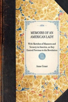 Memoirs of an American lady - Anne Grant
