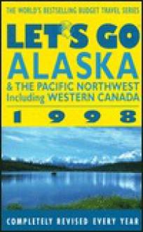 Let's Go Alaska & the Pacific Northwest 1998 - Let's Go Inc.