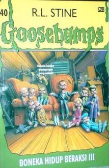 Night of the Living Dummy III: Boneka Hidup Beraksi III (Goosebumps, #40) - R.L. Stine