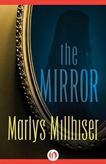 The Mirror - Marlys Millhiser
