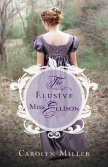 The Elusive Miss Ellison - Carolyn Miller