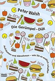 Die Gerümpel Diät - Peter Walsh
