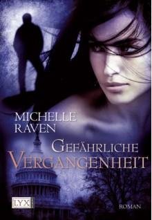 Gefährliche Vergangenheit - Michelle Raven