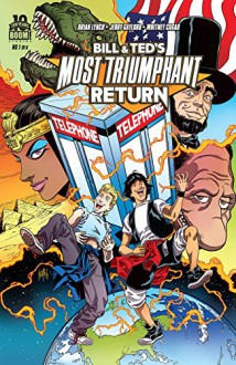 Bill and Ted's Most Triumphant Return #1 (Bill & Ted Most Triumphant Return) - Jerry Gaylord, Brian Lynch