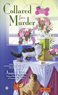 Collared For Murder: A Pet Botique Mystery (A Pet Boutique Mystery) - Annie Knox