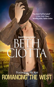 Romancing the West: Peacemakers: Old West (Book 2) - Beth Ciotta
