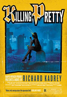 Killing Pretty: A Sandman Slim Novel - Richard Kadrey