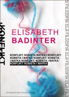 Konflikt Kobieta i matka - Élisabeth Badinter