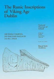 The Runic Inscriptions Of Viking Age Dublin - Michael P. Barnes, R.I. Page