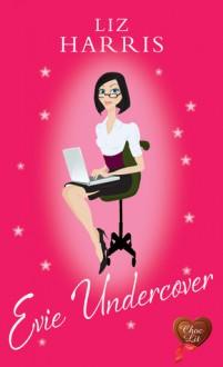 Evie Undercover - Liz Harris