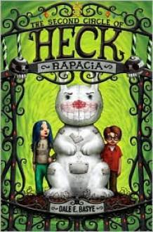 Rapacia: The Second Circle of Heck (Circles of Heck Series #2) - Dale E. Basye, Bob Dob (Illustrator)